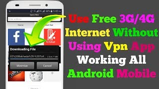 Use Free 3G 4G Internet Without Vpn Software working All Android Mobile