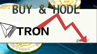 Why Tron TRX is falling and What to do  ( Buy and HODL )