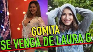 Gomita SE PASO SE VENGA de Laura G y revela sus SECRETOS