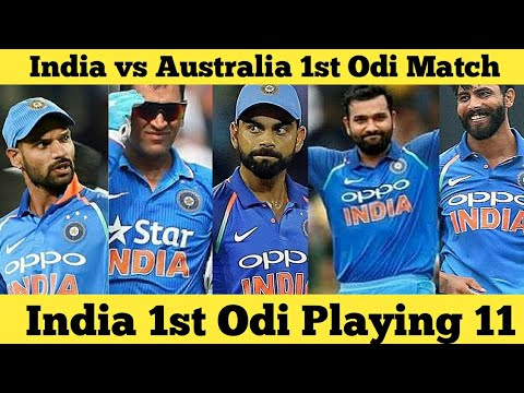 India vs Australia 1st odi match playing 11 | indin 1st odi playing 11 | India 1st odi team sqaud |