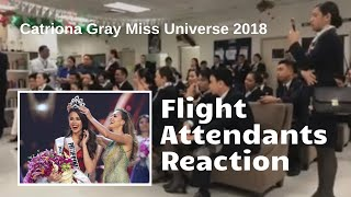 Reaction of Various Flight Attendants to Catriona Gray's Win as Ms. Universe 2018