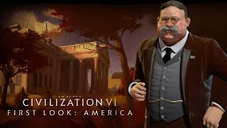 Civilization VI - Official First Look: America