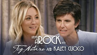 Under A Rock with Tig Notaro: Kaley Cuoco