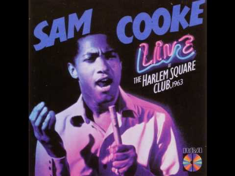 Sam Cooke - Live At The Harlem Square Club, 1963 - Bring It On Home To Me