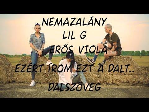 NEMAZALÁNY x LIL G x ERDŐS VIOLA - Ezért Írom Ezt A Dalt... (Dalszöveg)