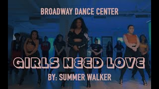 Girls Need Love | Summer Walker #GirlsNeedLove | Broadway Dance Center