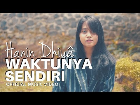 Download HANIN DHIYA - Waktunya Sendiri    Mp4 baru