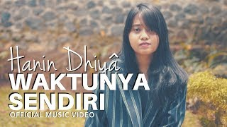 download lagu HANIN DHIYA - Waktunya Sendiri (Official Music Video) gratis