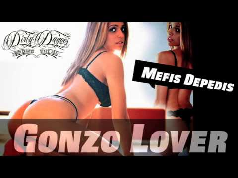 Mefis Depedis - Gonzo Lover - Produced By Dirty Dagoes video