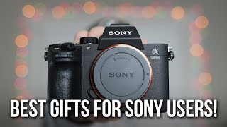 BEST GIFTS for SONY CAMERA USERS | Under $50 $100 $200 - 2018 - a7III a7RIII a9 a6500 a6000