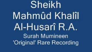 Sheikh Mahmud Khalil Al-Husari R.A. Surah Al-Mu'minun (1-62)