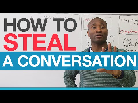 Conversation Skills How to STEAL a conversation