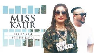 Miss Kaur: Sarika Gill Ft. Deep Jandu (Full Song) Latest Punjabi Song 2017 | T Series Apna Punjab