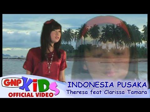 Indonesia Pusaka - Theresa Echa Feat Clarissa Tamara