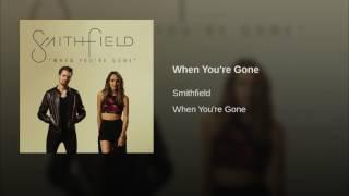Smithfield When You're Gone