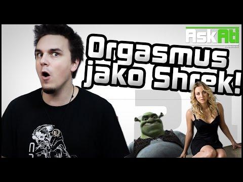 ORGASMUS JAKO SHREK! - Ask Ati #24   AtiShow