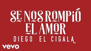 Diego El Cigala Se Nos Rompió El Amor Audio