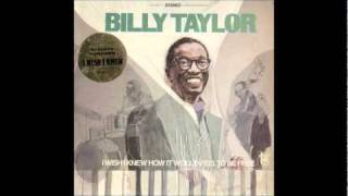 Watch Billy Taylor I Wish I Knew How It Would Feel To Be Free video