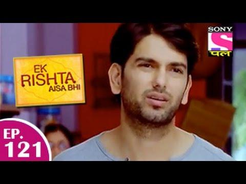 Ek Rishta Aisa Bhi - एक रिश्ता ऐसा भी - Episode 121 - 28th January 2015 video