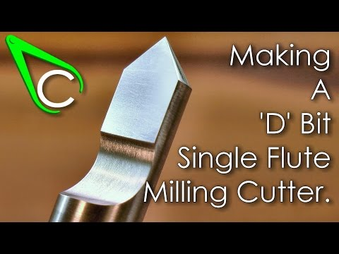 Spare Parts #8 - Making A D Bit Single Flute Milling Cutter