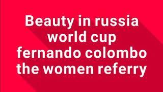 Women refery in russia world cup2018/beauty in footbal
