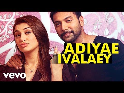 Romeo Juliet - Adiyae Ivalaey Lyric   Jayam Ravi, Hansika   D. Imman