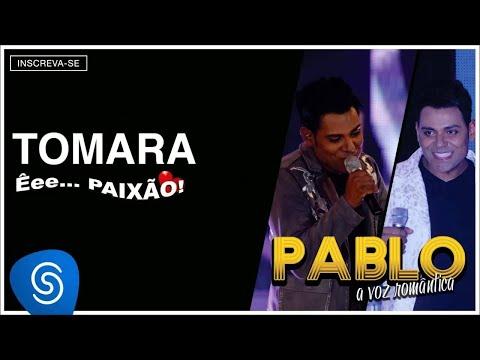 Pablo - Tomara (Êee...Paixão!) [Áudio Oficial]