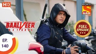 Baalveer Returns - Ep 140 - Full Episode - 23rd March 2020