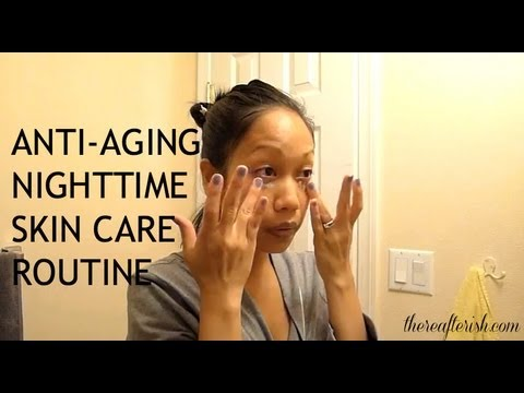 Beauty Tips: Anti-Aging Skin Care Routine (Night)