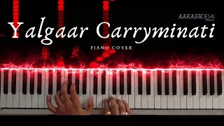 YALGAAR CARRYMINATI MEETS PIANO | Epic Piano Cover | CarryMinati X Wily Frenzy | Aakash Desai