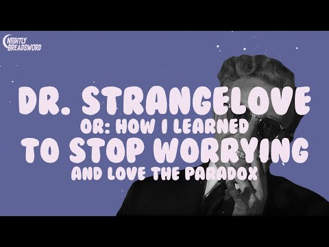 Dr. Strangelove Or: How I Learned To Stop Worrying And Love The Paradox