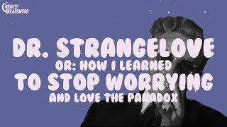 Download Lagu Dr. Strangelove or: How I Learned to Stop Worrying and Love the Paradox Gratis STAFABAND