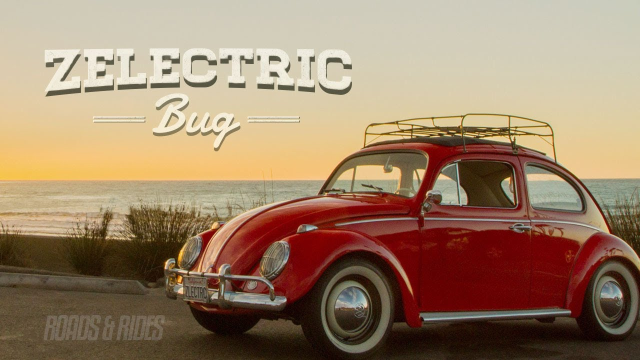 Zelectric Motors Electric Bug | Roads & Rides - YouTube