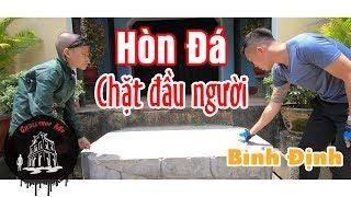 Dựng tóc gáy hòn đá chặt đầu người ở Bình Định