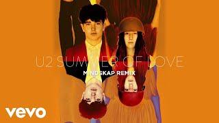 U2 - Summer Of Love (Mindskap Remix)