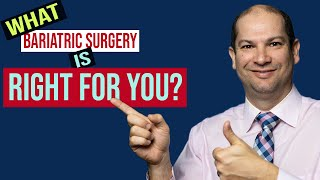 What Bariatric Surgery is Right for You?