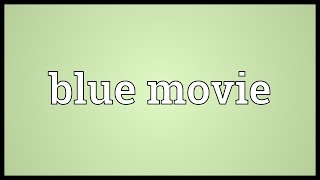 Download Blue movie Meaning 3Gp Mp4