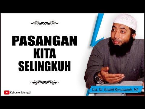 Jika Pasangan Kita Selingkuh - Ustadz Dr  Khalid Basalamah, MA
