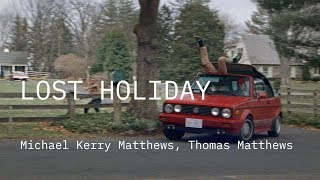 Competição Internacional 2019 | Trailer | Lost Holiday | Michael Kerry Matthews, Thomas Matthews