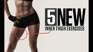 5 New INNER THIGH EXERCISES You Should Be Doing!!