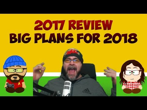 2017 Review and Plans/Goals for 2018