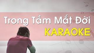 Trong Tầm Mắt Đời - Karaoke Beat Chuẩn Hay