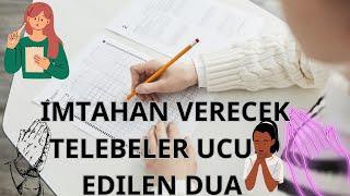 İmtahan Verecek Tələbələr Üçün Edilən Dua