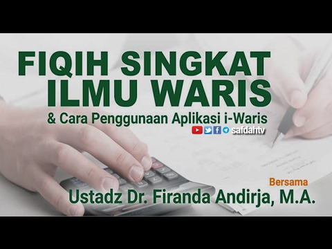 Kajian Ilmiah: Fiqih Singkat Waris dan Penggunaan Aplikasi I-Waris - Ustadz Dr. Firanda Andirdja, MA