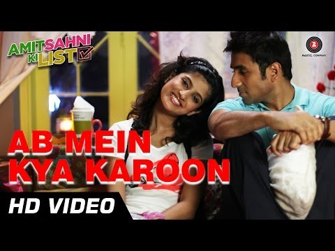Ab Mein Kya Karoon Official Video Hd | Amit Sahni Ki List | Vir Das, Vega Tamotia video