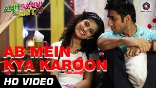 Ab Mein Kya Karoon Video Song