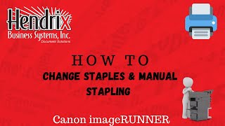 How To | Changing Staples & Manual Stapling | Canon | Hendrix Business Systems
