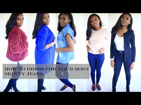 HOW TO DRESS FOR YOUR BODY SHAPE | THE SKINNY JEAN