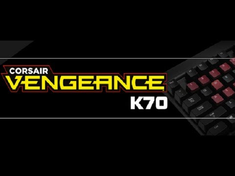 Corsair Vengeance K70 Mechanical Keyboard / Unboxing and Review!