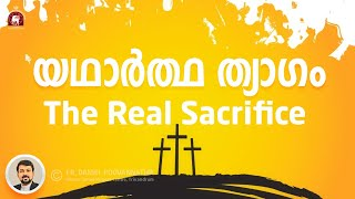 Fr Daniel Poovannathil. The Real Sacrifice. 01 May 2018